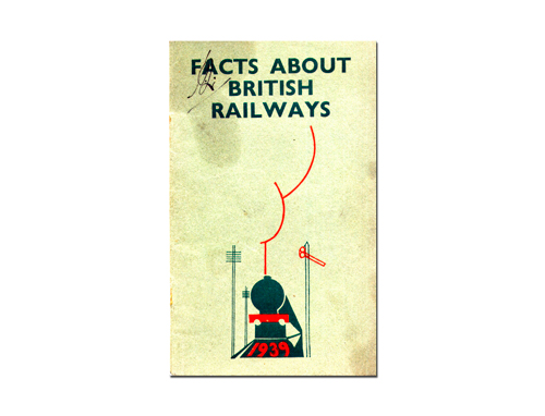 Facts About British Railways 1939  The British Railway's Press Office  On  behalf of the Great Western, London and North Eastern, London Midland and